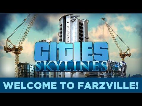 Welcome to Farzville! Hank Plays Cities Skylines - Part 1