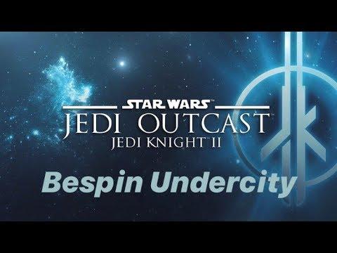 Star Wars: Jedi Knight II: Jedi Outcast - Mission 11 - Bespin Undercity |