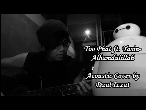 Too Phat ft. Yasin - Alhamdulillah Acoustic Cover by Dzul Izzat (with Chords Tutorial)