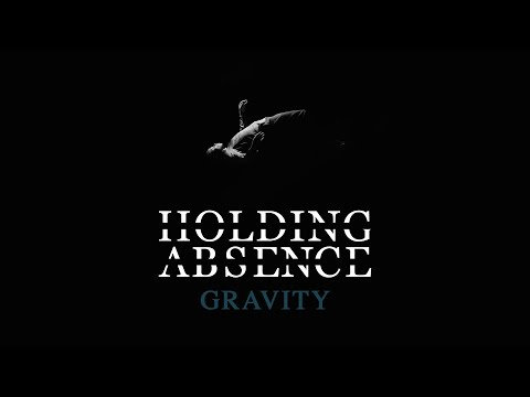 Holding Absence – Gravity