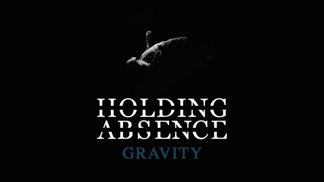 Holding Absence - Gravity (Official Music Video)