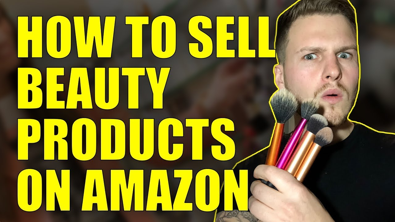 How To Sell Beauty Products On Amazon 2017 / Amazon FBA - Get Ungated!