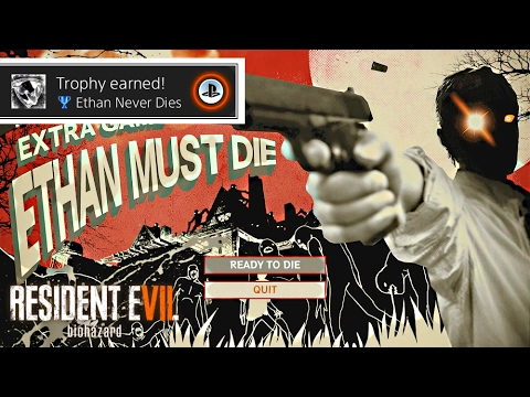 RESIDENT EVIL 7 · 'Ethan Must Die' FULL Walkthrough ('Ethan Never Dies' Achievement / Trophy)