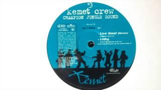 Kemet Crew - Live Good remix