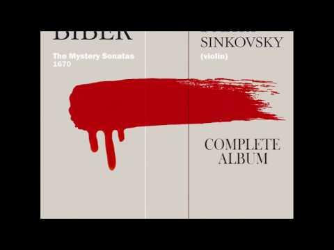 Dmitry Sinkovsky plays Heinrich Biber complete Mystery Sonatas
