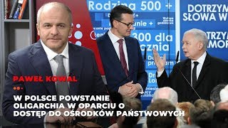 Kowal: W Polsce powstanie oligarchia w oparciu o dostęp do ośrodków państwowych