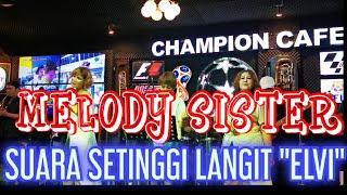 MELODY SISTER - SUARA MELENGKING NAIK 1 OKTAF