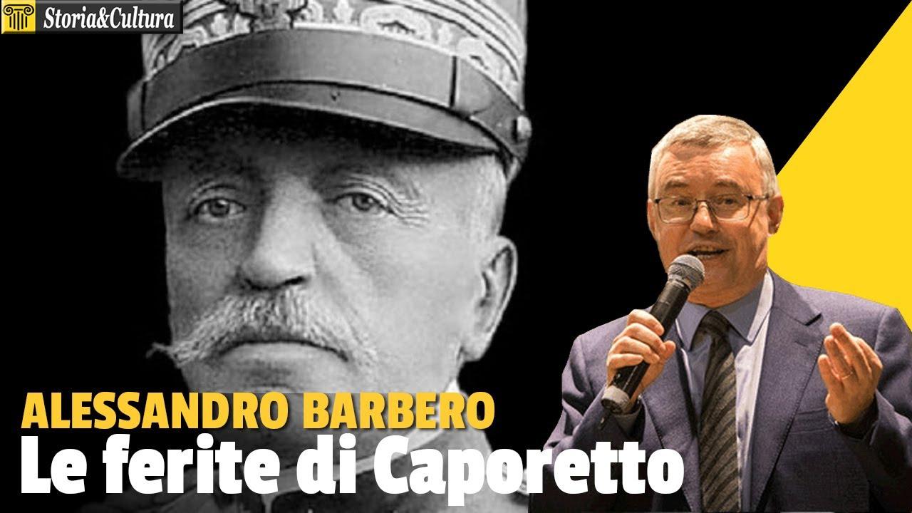 Alessandro Barbero: Le ferite di Caporetto