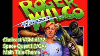 Choicest VGM - VGM #132 - Space Quest I (VGA) - Main Title Theme