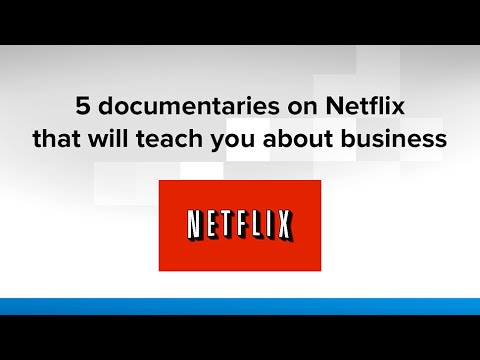 5 documentaries on Netflix that will teach you about business