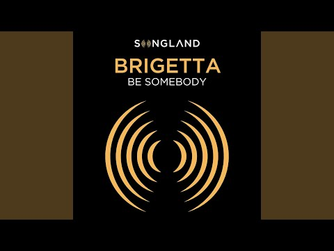 Be Somebody (From