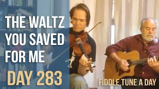 The Waltz You Saved for Me - Fiddle Tune a Day - Day 283