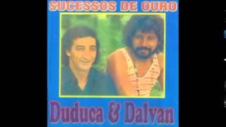 Duduca e Dalvan ( serie ouro) ediçao para colecionador 23 sucessos