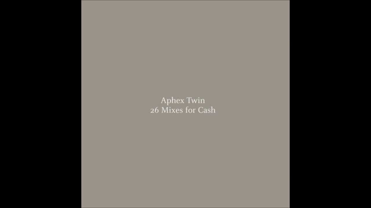 Aphex Twin - 26 Mixes For Cash zip rar mp3 flac download