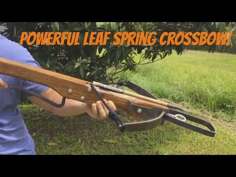 Making a Powerful Leaf Spring Crossbow!