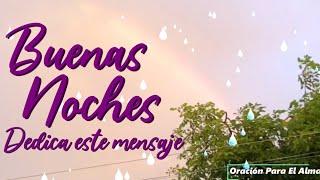 BUENAS NOCHES DEDICA ESTE BONITO MENSAJE DE BUENAS NOCHES DESCANSA