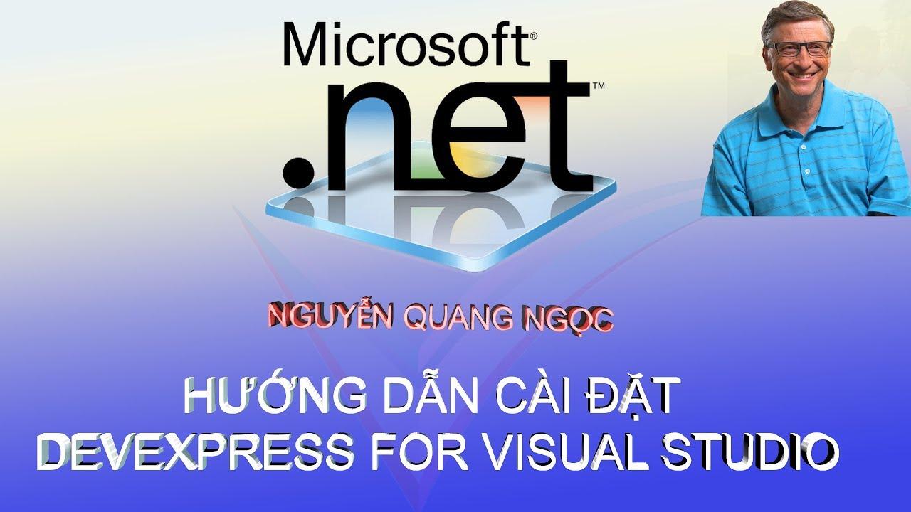 Hướng dẫn chi tiết cài đặt Devexpress For Visual Studio | Nguyễn Quang Ngọc