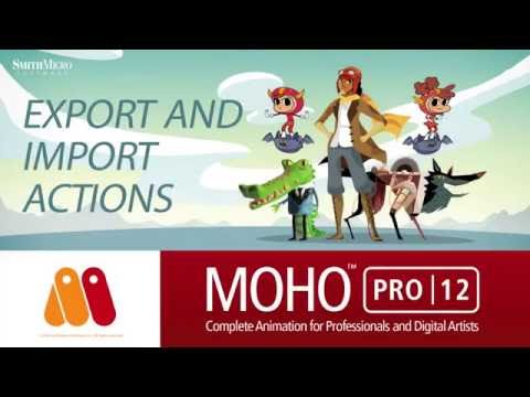 Moho Pro 12 (Anime Studio) - Import and Export Actions Tutorial