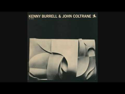 Kenny Burrell & John Coltrane - Why Was I Born?