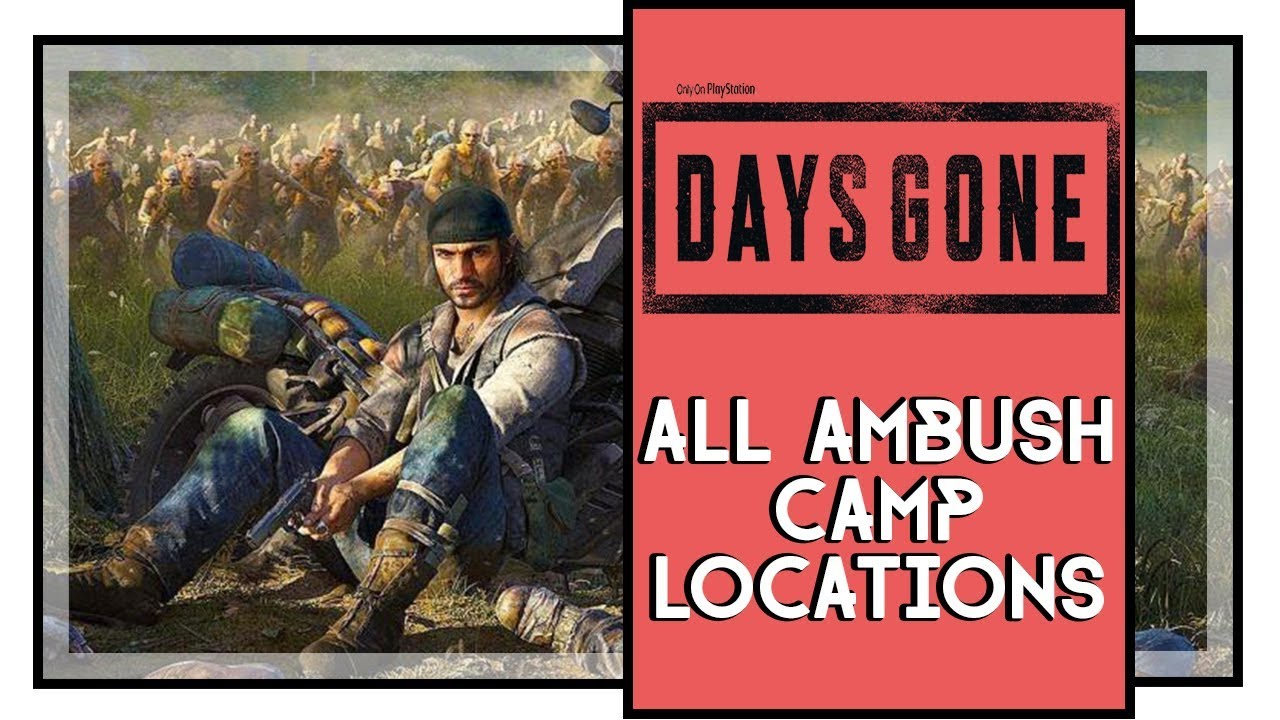 days gone ambush camps