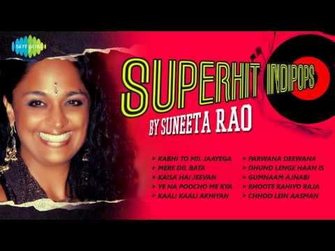 Superhit Indipops by Suneeta Rao   Ye Na Poocho Mein Kya Hun Kaun Hun