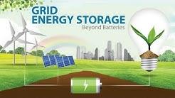 Grid Energy Storage: Beyond Batteries