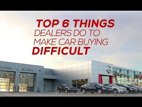 Top 6 Things Car Dealers Do To Make Car Buying Difficult
