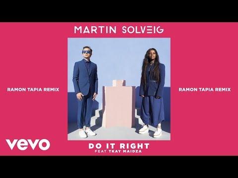 Martin Solveig - Do It Right Ramon Tapia Remix ft Tkay Maidza