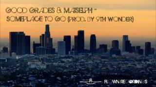 Good Grades & Maiselph - Someplace to Go (Prod. by 9th Wonder)