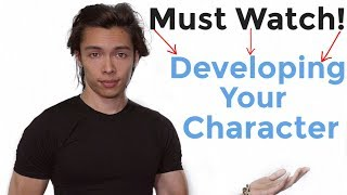 How To Get Into Character And Develop Your Character