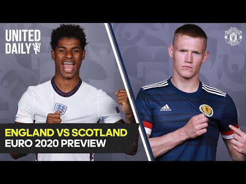 England vs Scotland Euro 2020 Preview | Manchester United | United Daily | Rashford, McTominay