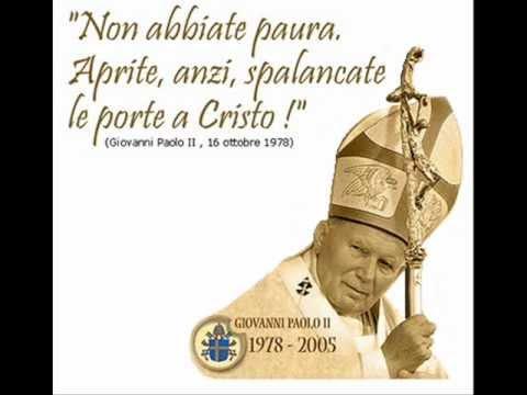 Giovanni Paolo II - Non Abbiate Paura... Aprite le porte a Cristo!