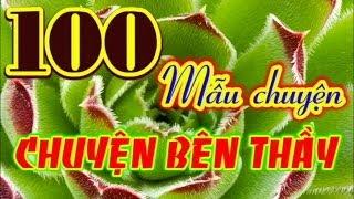 100 CHUYỆN BÊN THẦY - BA TÂM