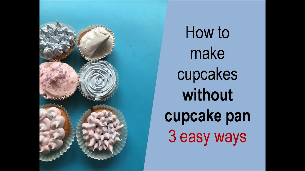 Best way to make cupcakes without pan and liners