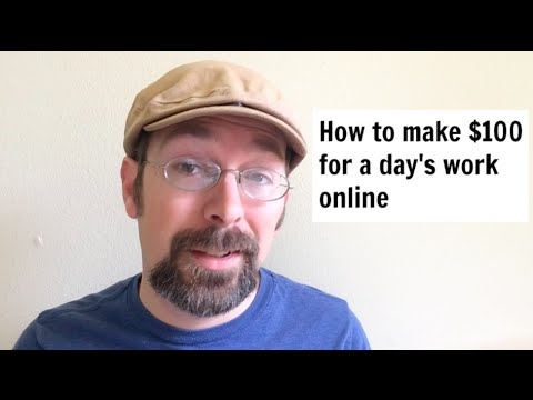 How to make $100 for a day's work online