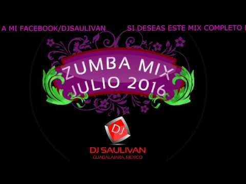 MUSICA PARA ZUMBA  MIX JULIO 2016- DJSAULIVAN