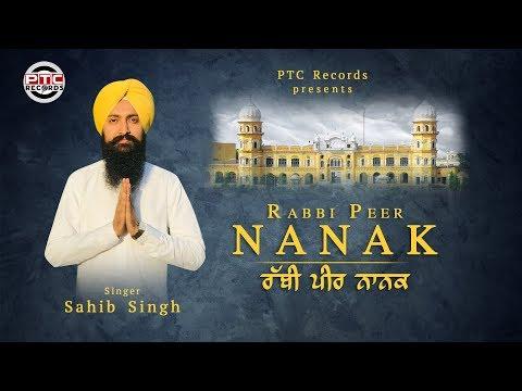 Rabbi Peer Nanak (Full Video) | Sahib Singh | Religious Shabad | PTC Records