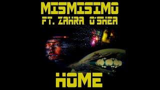 Mismisimo ft Zahra O'Shea - Home