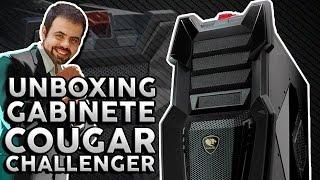 Unboxing TRANSANTE - Gabinete COUGAR CHALLENGER – ft. Igor 3K