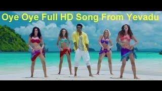 Oye Oye Full HD Song From Yevadu || Ram Charan, Allu Arjun, Sruthi Hasan, Etc