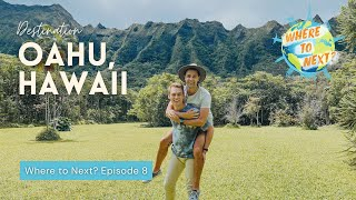 Where to Next? | Episode 8: Oahu, Hawaii | Will and James