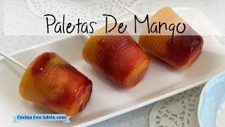 Paletas de mango con chamoy ( Mangonadas )