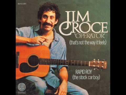 Operator  Jim Croce