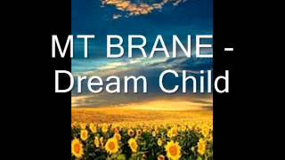 MT BRANE   Dream Child