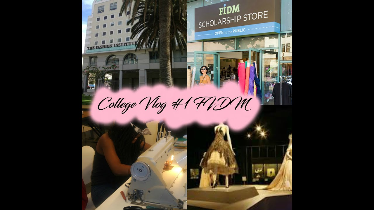 College Vlog 1 At Fidm Fashion Institute Of Design And Merchandising Youtube