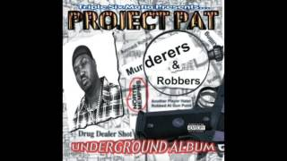 Project Pat - Bitch Smackin Killa - Murderers & Robbers