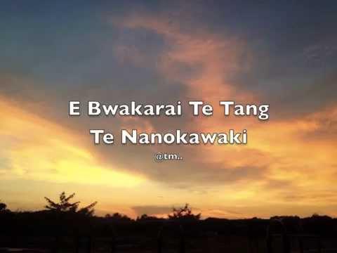 E Bwakarai Te Tang Te Nanokawaki - Kiribati@tm..