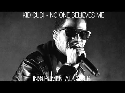 Kid Cudi - No One Believes Me (Instrumental Cover)