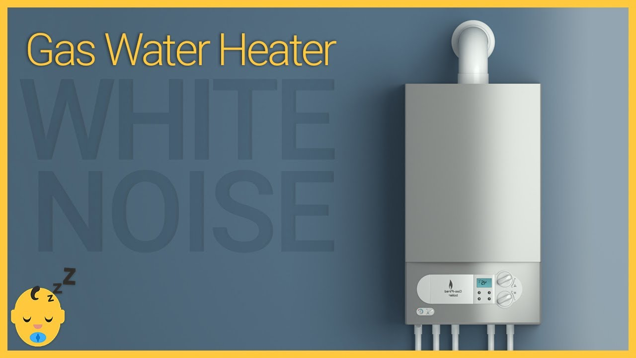Gas Water Heater - White Noise for Baby Sleep | Black ...