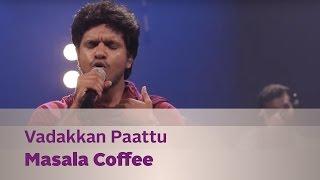 Vadakkan Paattu - Masala Coffee - Music Mojo Season 3 - KappaTV